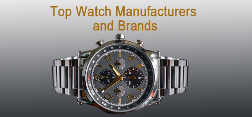 Top Watch Manufacturers and Brands