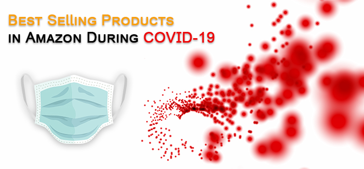 Best Selling Products in Amazon During COVID-19