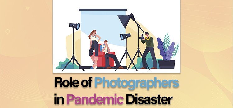 Photographers in Pandemic Disaster