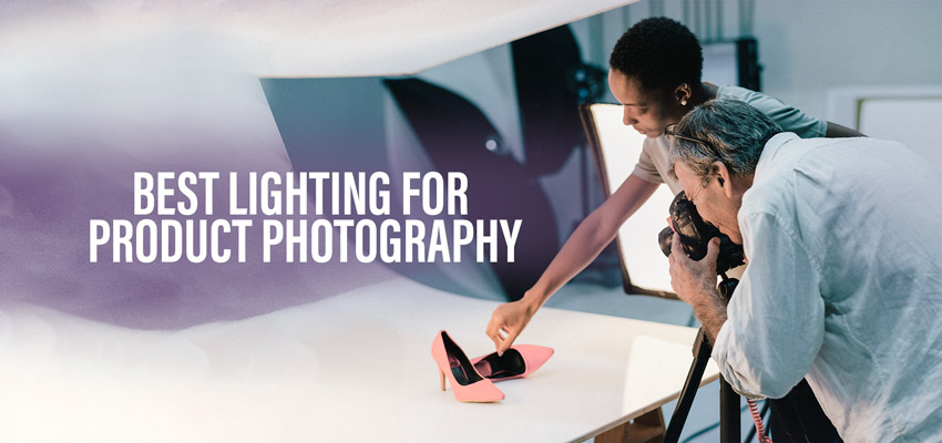 Best Lighting For Product Photography